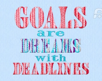 Goals are Dreams w/Deadlines 5x7