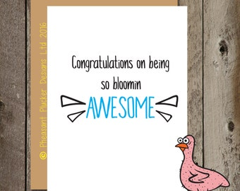You're blooming awesome - Congratulations/Well done Card