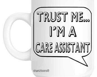 Trust Me I'm A Care Assistant Gift Mug shan671