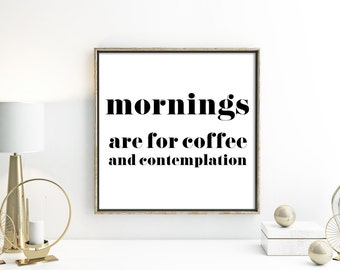 Stranger Things Netflix Mornings are for Coffee and Contemplation Print Digital Art Instant Download Gallery Wall Typography Printable