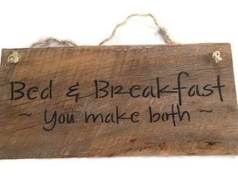 Bed And Breakfast You Make Both - Guest Bathroom Sign - Kitchen Wall Decor - Bed And Breakfast Sign - Housewarming Gift - Guest Room Decor