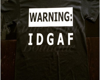 Warning: IDGAF