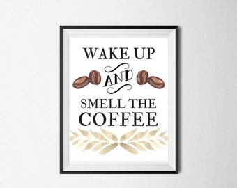 INSTANT DOWNLOAD 8x10, 5x7 Printable Wall Art Home Decor for the Kitchen {Wake Up and Smell the Coffee}