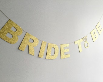 Bride To Be Gold Glitter Banner • Custom Banner • Bridal Shower • Wedding • Bachelorette • Birthday • Baby Shower • Engagement • Photo Prop