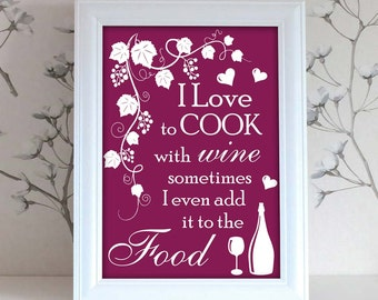 Kitchen Wall Quote A4 Print, Love to Cook with Wine - Frame Not Included