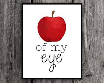 Apple of my eye Printable Poster 8x10 Print Love Saying Digital Quote