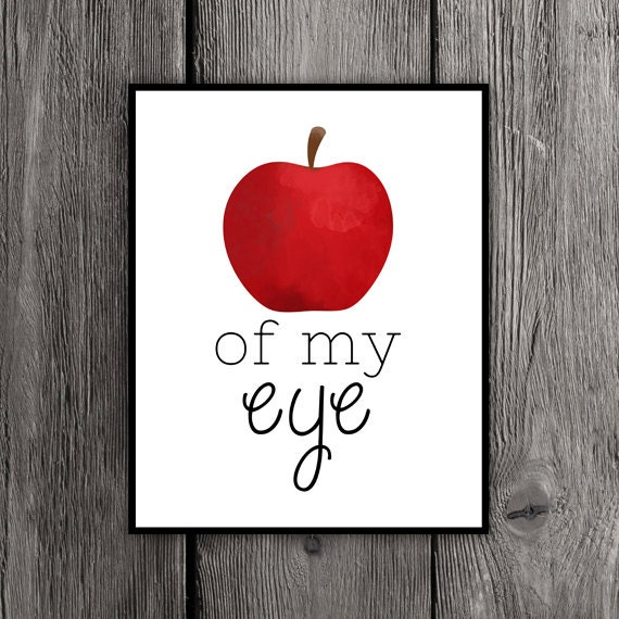 Apple of my eye Printable Poster 8x10 Print Love Saying