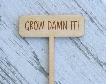 Grow Damn It Garden Tag // Funny Garden Tag // Garden Marker // Plant Accessory // Garden Sign // Gardener Gift // Funny Gifts