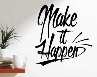 Make It Happen | Quotes Words Inspirational Motivational Goals Life Office Gym Café | Removable Vinyl Wall Sticker