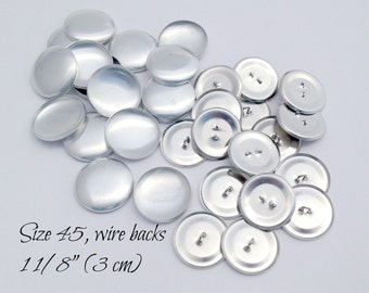 Size 45- 25 Cover Buttons, WIRE/Loop back Cover Buttons- Size 45 (1 1/8 Inch, 3 cm) QTY 25, Loop Back Aluminum Buttons to Cover - QTY 25