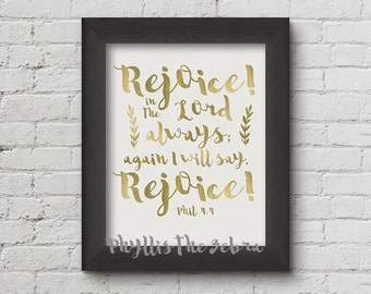 Philippians 4:4/8x10 calligraphy print/Scripture print/inspirational/Printable/faux gold foil/art wall decor/Quote poster/Instant download