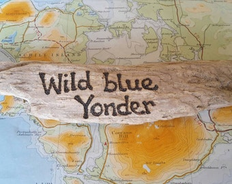 Achill Island Driftwood Quotes.  Wild blue yonder.