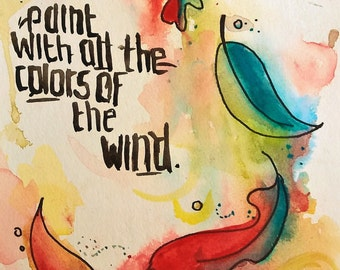 Paint With All the Colors of the Wind Watercolor