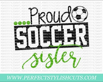 Proud Soccer Sister SVG, DXF, EPS, png Files for Cutting Machines Cameo or Cricut - Soccer Svg, Sports Svg, Soccer Shirt Svg, Ball Svg