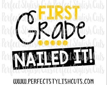 Nailed It First Grade SVG, DXF, EPS, png Files for Cutting Machines Cameo or Cricut - Last Day Of School Svg, School Svg, 1st Grade Svg