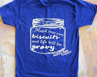 Mind Your Own Biscuits Shirt