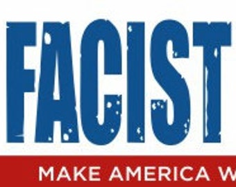 Facist Anti-Trump Bumper Sticker