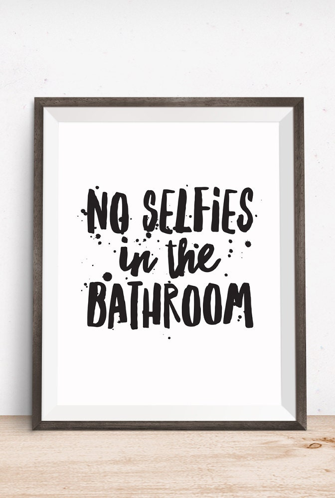 Printable Art Bathroom Quote No Selfies In The Bathroom Inspirational Prin