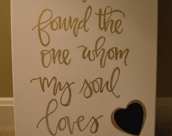 I Have Found The One Whom My Soul Loves - hand painted canvas