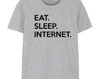 Internet T-shirt, Mens Womens Gifts Eat Sleep Internet shirts - 672