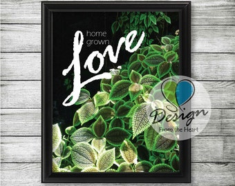 Home Grown Love, Plant Leaf Photograph, Inspirational Quote, Digital Download, Printable Wall Art
