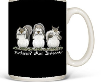 BIRDSEED? WHAT BIRDSEED? ceramic mug