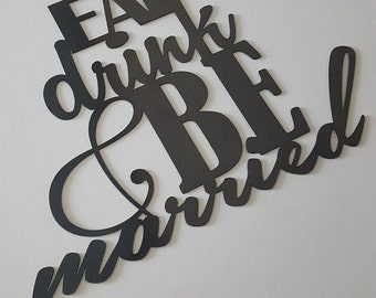 Eat, Drink & Be Married Metal Sign