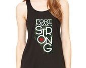 FORT MAC STRONG Flowy Tank Top- Fort McMurray Fire Support