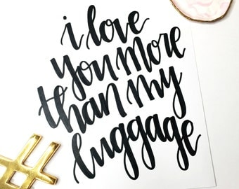 I Love You More Than My Luggage