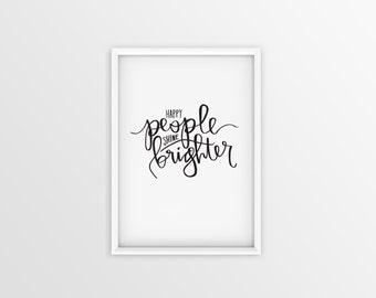 Happy People Shine Brighter Print