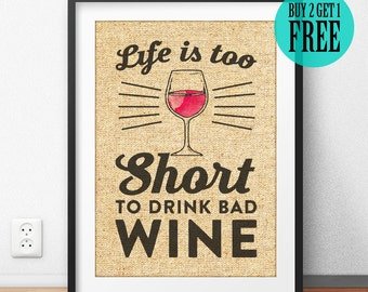 Life is too Short to Drink Bad Wine Burlap Print, Rustic Home Decor, Kitchen Decor, Kitchen Wall Art, Kitchen Print, Housewarming Gift, SD28