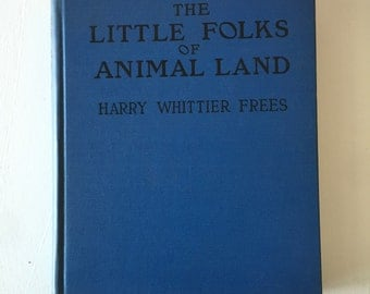 1915 FIRST EDITION The Little Folks of Animal Land