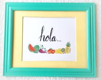 Fruit Art, Hand Made Art, 5x7 Print, 8x10 Print, Hola