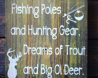 Fishing Poles and Hunting Gear Dreams of Trout and Big Ol Deer, Camo Nursery, Cabin Decor, Boys Room, Wood Sign, Deer Decor, Hunters Gift