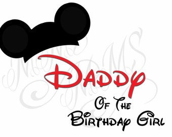 Daddy Birthday Girl Family Shirt DIY Mickey Mouse Head Disney Family Download Iron On Craft Digital Disney Cruise Line Magnet Shirts