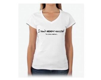 I don't repeat gossip... shirt, funny