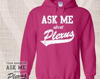 Ask Me About Plexus Hoodie, Plexus Pink Hoodie, AskMeAboutPlexus, Plexus Hoodie, Pullover Plexus Hooded Sweatshirt, Plexus Screenprinted