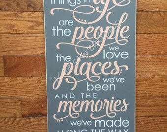 The best things in Life// memories// people// places/ wood sign