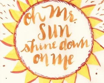 Oh Mr. Sun Shine Down On Me