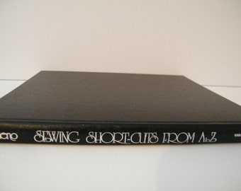 Sewing Shortcuts from A to Z  Vintage Hardcover Instruction Book by Musheno, DIY learn to sew, craft,
