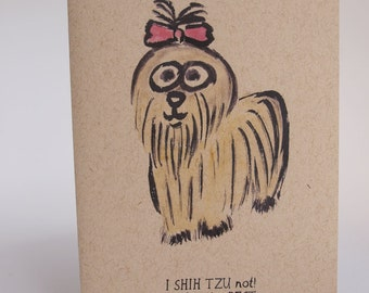 Greeting Card - I Shih tzu not!