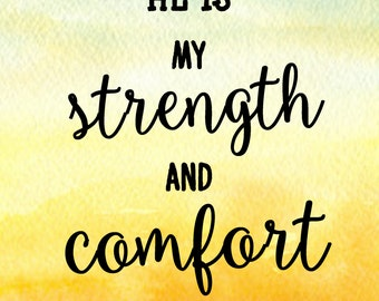 Wall Art, Decor, Canvas and Paper Print, Watercolor, Quotes, He is my strength and comfort