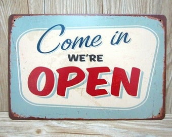 Come In We Are Open Vintage Tin Sign