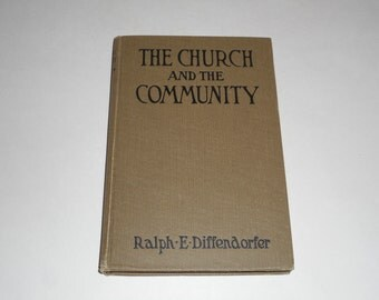 1920 The Church And The Community by Ralph E. Diffendorfer,Methodist Missions