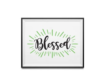 Blessed - Positive thinking Motivational Poster, Wall Art, Instant Download, Printable poster, Jamaican Poster