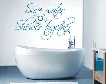 Save Water Shower Together wall decal Bathroom vinyl sticker wall art mural available in 8 different sizes and 30 different colors