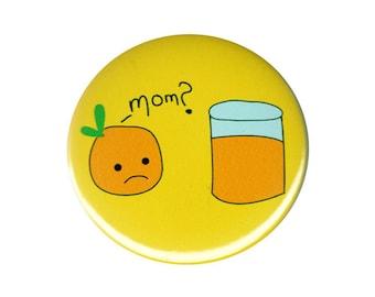 Funny Cute Orange Joke Button Badge Pin
