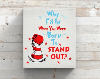 Why Fit In When You Were Born To Stand Out-Cat In The Hat-Vinyl Decal-Teacher-Classroom-Decor-Dr Seuss