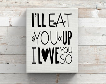 I'll Eat You Up I Love You So-Where The Wild Things AreWall Decal-Nursery-Vinyl Decal