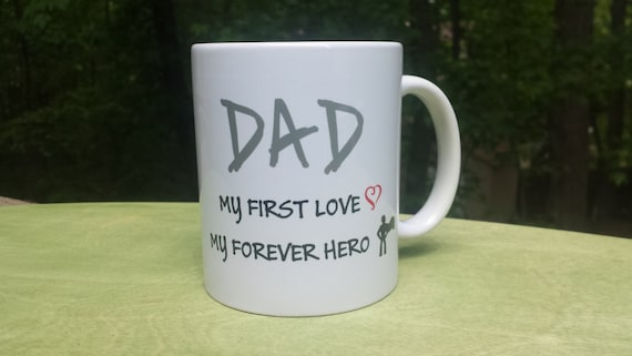 Father's Day Mug | Gift For Dad | Fathers Day Gift From Daughter | Gift For Dad | First Love | Forever Hero | From Daughter